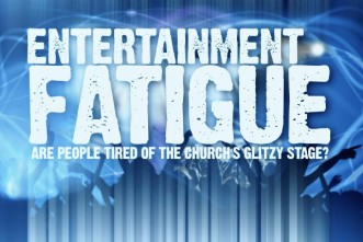 From ChurchLeaders.com: Entertainment Fatigue—Are People Tired of the Church's Glitzy Stage?